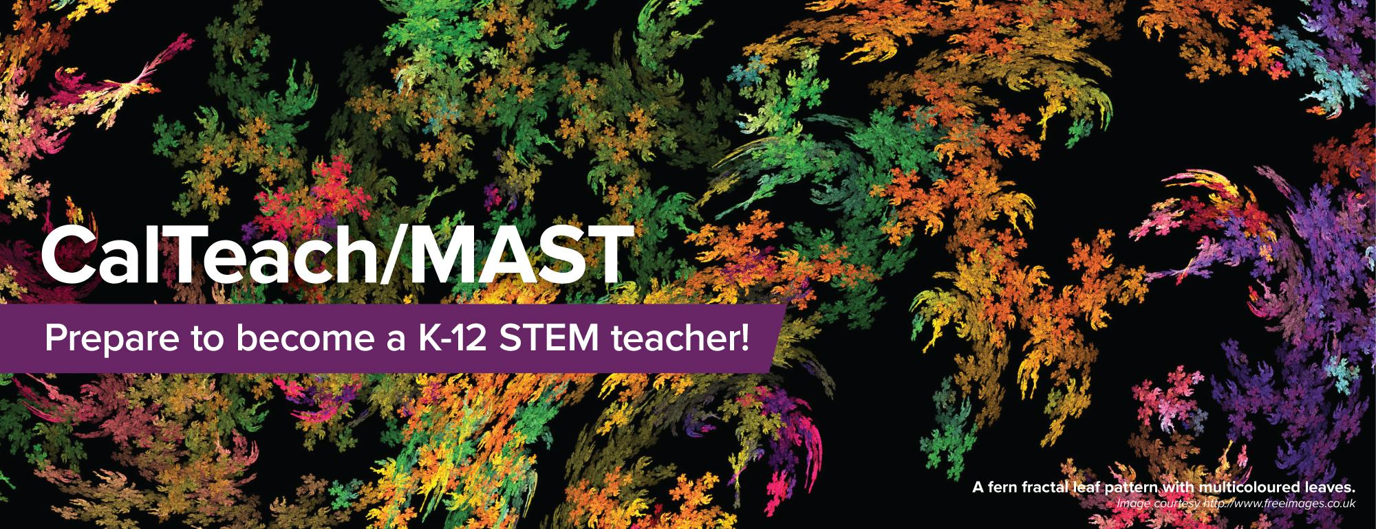 CalTeach/MAST: Prepare to become a K-12 STEM teacher